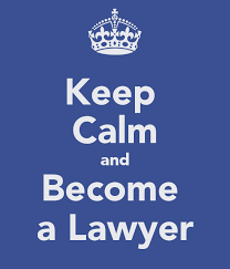Keep calm and become a lawyer