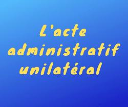 acte administratif unilatéral
